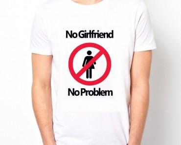 No-Girlfriend-No-Problem